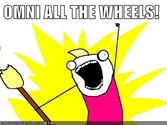 OMNI ALL THE WHEELS!